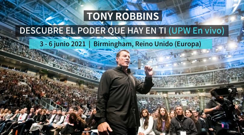 Tony Robbins en vivo UPW Birmingham 2021